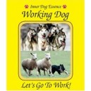 "Working Dog ( ""Allons travailler! »"